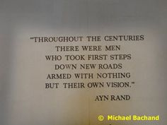Author Quotes, Me Quotes, Ayn Rand Quotes, Adventure Quotes, First Step, Philosophy, Literature, Writer, Inspirational Quotes