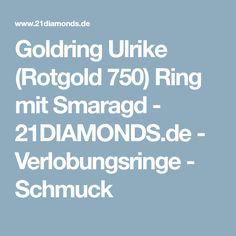 Goldring Ulrike (Rotgold 750) Ring mit Smaragd - 21DIAMONDS.de - Verlobungsringe - Schmuck
