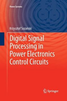 Digital signal processing by ramesh babu 6th edition dsp digital signal processing in power electronics control circuits fandeluxe Image collections