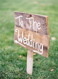 """Signage - """"To The Wedding"""" in calligraphy (see seating tags) #MyPerfectWedding #BlueNile #stylemepretty"""