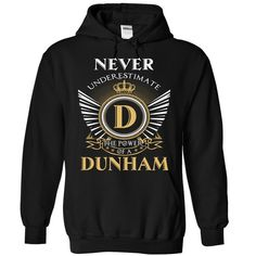 Never Underestimate The Power Of DUNHAM T-Shirts, Hoodies. SHOPPING NOW ==► https://www.sunfrog.com/Camping/1-Black-85528834-Hoodie.html?id=41382