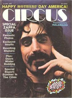 circus   (1969/06, magazine, usa)  the June 1969 issue of Circus was a Special Zappa Issue.