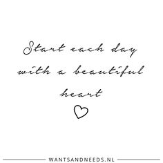 Start each day with a beautiful heart!