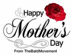 Happy Mothers Day to all the mothers out there, we'd also like to recognize all the Bald mothers out there, send photos to contact@thebaldmovement.com