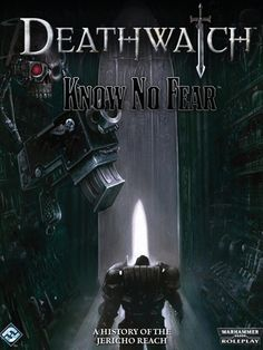 Deathwatch - Know No Fear: A History of the Jericho Reach Warhammer Books, Warhammer 40k, Deathwatch, War Hammer, Darth Vader, History, Movie Posters, Gifts, Fictional Characters