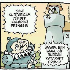 - Seni kurtarıcam yüksek kuledeki prenses!  + İmamım ben imam, git burdan katarakt prens!  #karikatür #mizah #matrak #komik #espri #şaka #gırgır #komiksözler http://turkrazzi.com/ppost/383228249532382413/