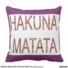 Hakuna Matata ninguna almohada de las  #Beautiful Fantastic Feminine #Design