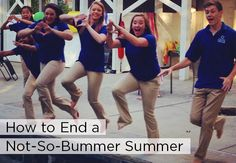 How to End a Not-So-Bummer Summer!