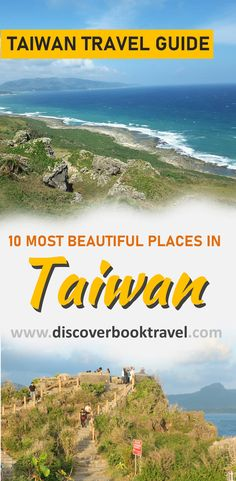 The 10 Most Beautiful Places in Taiwan.   Must-read if you are going to Taiwan.  #discoverbooktravel #taiwan #taiwantravel #beautifulplacesintaiwan #asiatravel #travelasia #asia