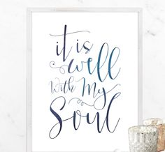 It is Well with my soul // printable art//  https://www.etsy.com/listing/256475915/printable-wall-art-it-is-well-with-my