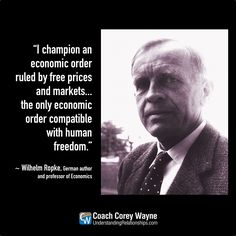 "#wilhelmropke #german #author #economics #politics #freedom #government #economicpolicy #coachcoreywayne #greatquotes Photo by Keystone/Hulton Archive/Getty Images ""I champion an economic order ruled by free prices and markets... the only economic order compatible with human freedom."" ~ Wilhelm Ropke"