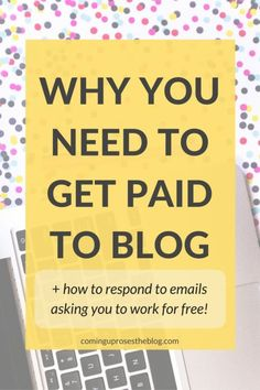 Why you need to get paid to blog + exactly how to answer sketchy PR emails asking you to work for free (you know the ones...).