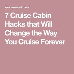 7 Cruise Cabin Hacks that Will Change the Way You Cruise Forever