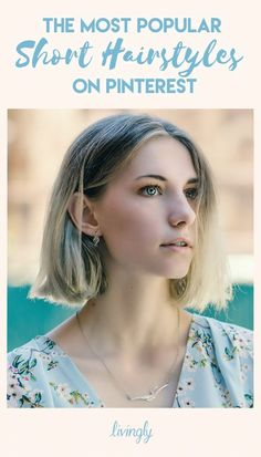 The most popular short hairstyles on Pinterest.