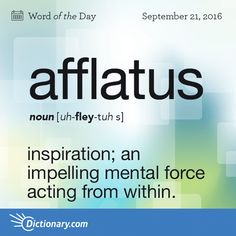 Afflatus (n) . an impelling mental force acting from within The Words, Fancy Words, Weird Words, Words To Use, Pretty Words, Cool Words, Foreign Words, English Vocabulary Words, English Words