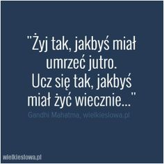 WielkieSłowa.pl : cytaty, złote myśli, aforyzmy, sentencje Some Quotes, Couple Quotes, Smart Quotes, Funny Quotes, Motivational Words, Inspirational Quotes, Life Philosophy, Motto, Sentences