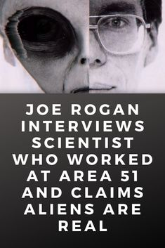 Joe Rogan Interviews Scientist Who Worked at Area 51 and Claims Aliens Are Real Bob Lazar, Joe Rogan, Area 51, Working Area, Aliens, Supernatural, Interview, Creatures, Science