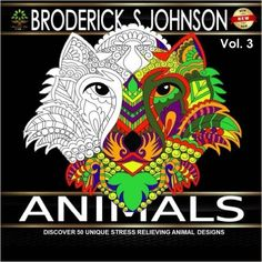 Amazon.com: Animal: Discover 50 Unique Stress Relieving Animal Designs (Adult Coloring Books - Art Therapy for The Mind Book) (Volume 3) (9781523805839): Broderick S. Johnson: Books
