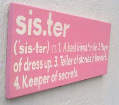 Sister Definition Wood Sign Pink and White by RedBarnSignCo Pallet Signs, Wood Signs, Girl Room, Girls Bedroom, Craft Projects, Projects To Try, Girl Boards, Girl House, Just Girl Things