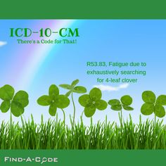 Fatigue due to exhaustively searching for clover. There's a code for… Medical Coder, Medical Humor, Nurse Humor, 10 Codes, Icd 10, Medical Field, Medical Information, Coding, Herbs