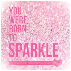{Healthy & Happy} - Live the Lifetyle   You Were Born to Sparkle