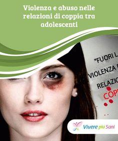 #Violenza e #abuso nelle relazioni di coppia tra adolescenti   È essenziale saper #riconoscere un abuso nelle #relazioni di coppia tra #adolescenti, sia a livello fisico che psicologico, per porre fine al rapporto