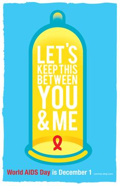 """""""Let's Keep This Between You & Me,"""" A poster promoting condom use and dialogue between sexual partners in honor of World AIDS Day."""