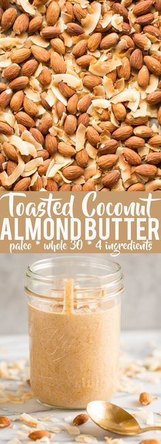 This delicious and healthy Toasted Coconut Almond Butter is paleo, Whole 30 compliant, free from added sugar, and only has four ingredients! You will love this healthy and easy to make snack!