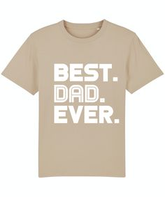"""""""Best Dad Ever"""" T-shirt is a great little fathers day gift. Size Guide - XS - 34/36"""" S - 36/38"""" M - 38/40"""" L - 41/43"""" XL - 43/45"""" XXL - 46/47"""" Funny Dad Shirts, Funny Gifts For Dad, Father's Day T Shirts, Dad To Be Shirts, Christmas Gifts For Men, Gifts For Family, Happy Fathers Day, Fathers Day Gifts, Stocking Stuffers For Men"""