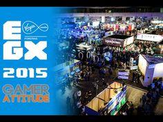 Gamer Attitude @ EGX 2015 - YouTube