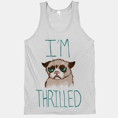 It's SOO wonderful to be as grumpy as this. It just makes you thrilled. Let everyone know just HOW excited you are to be here.  The American Apparel Tank Top is a 100% combed cotton, mid-lightweight jersey fabric tank with a classic, slimming cut