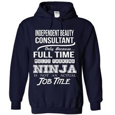 INDEPENDENT-BEAUTY-CONSULTANT - Job title - #tshirt tank #sweater ideas. BUY NOW => https://www.sunfrog.com/No-Category/INDEPENDENT-BEAUTY-CONSULTANT--Job-title-9232-NavyBlue-Hoodie.html?68278