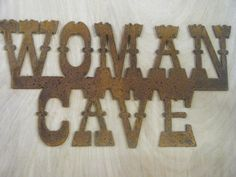 Rusted Rustic Metal Woman Cave Sign by RockinBTradingCo on Etsy. $16.00, via Etsy.