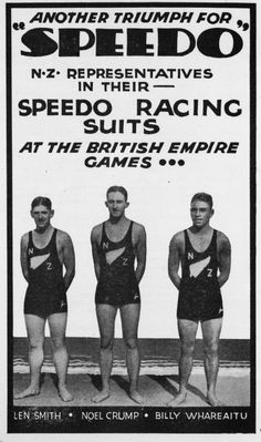 "Another triumph for ""Speedo"". N.Z. representatives in their Speedo racing suits at the British Empire Games ... Len Smith, Noel Crump, Billy Whareaitu. [1935]."