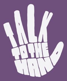 This images statement is loud and clear. The words form the shape of the hand to match what is said, while the large and bold lettering represents how bold the words are themselves. Hand Typography, Typography Letters, Typography Poster, Graphic Design Typography, Hand Lettering, Logo Design, Type Design, Japanese Typography, Design Web