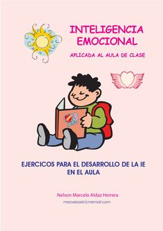 CARTILLA INTELIGENCIA EMOCIONAL PARA EL AULA Desarrollo de la Inteligencia Emocional en los procesos áulicos Emotional Inteligence, Teaching Mindfulness, Group Dynamics, Coaching, Cooperative Learning, My Teacher, Conte, Primary School, Social Skills