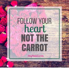 Follow Your Heart | Get Inspired with the Amy Hates Carrots Manifesto