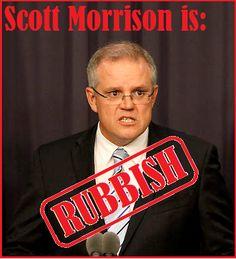 Drop Bear Growls: Its trash day: Scott Morrison