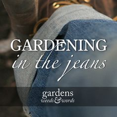 Gardening in the jeans