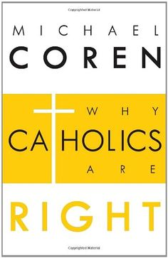 Why Catholics Are Right by Michael Coren,http://www.amazon.com/dp/0771023219/ref=cm_sw_r_pi_dp_PL5gtb1D1ASPTWA2