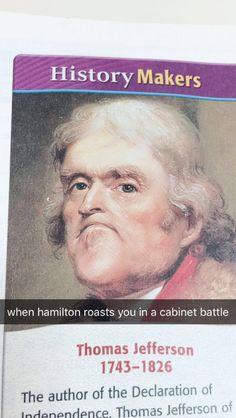 """Turn around ben over I'll show u where my shoe fits!"" ""Jefferson take a walk. Hamilton take a walk"""