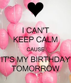 I Can't Keep Calm Cause It's My Birthday Tomorrow. Another original poster design created with the Keep Calm-o-matic. Buy this design or create your own original Keep Calm design now. Birthday Month Quotes, Happy Birthday Love Quotes, Happy Birthday Art, It's Your Birthday, Birthday Wishes, Birthday Memes, Birthday Board, Birthday Countdown, 26th Birthday