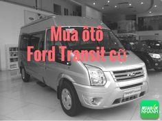 Kinh nghiệm mua xe Ford Transit cũ  Xem thêm:  http://trungtamotocu.com/tu-van-khi-mua-xe-o-to-ssangyong-tivoli-cu-can-thiet-cho-ban-1.html