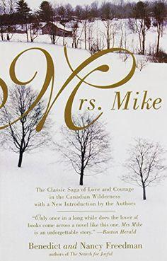 Mrs. Mike by Benedict Freedman https://smile.amazon.com/dp/0425183238/ref=cm_sw_r_pi_dp_x_Q3BAybH7GVTNC