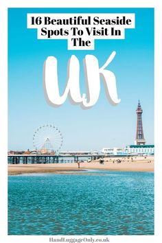 16 Beautiful Seaside Spots to Visit in the UK Seaside Holidays, Uk Holidays, Best Uk Beaches, Visit Uk, Ireland Travel, Travel Uk, Food Travel, Travel Luggage, Holiday Places