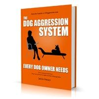 The Dog Aggression System Every Dog Owner Needs E-book