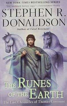The Last Chronicles of Thomas Covenant, Vol.1: The Runes of the Earth BY Stephen R. Donaldson @ http://www.stephenrdonaldson.com