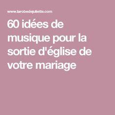 60 idées de musique pour la sortie d'église de votre mariage