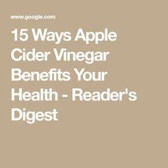 15 Ways Apple Cider Vinegar Benefits Your Health-Reader's Digest
