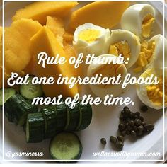 Key word: most of the time. Also when choosing processed items or more complex things you enjoy moderation is key but the most important things are ingredients. Ingredients are more important than nutritional numerical facts. I am all for eating what you enjoy and I practice that daily. The key is to find high quality ingredients that agree with your personal body. Almost anything you desire can be made healthier with a little creativity and willingness.